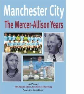 Manchester City: The Mercer-Allison Years