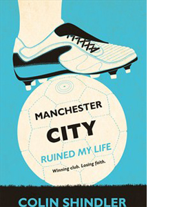 Manchester City Ruined My Life (HB)