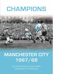 Manchester City 1967-1968 : A Season To Remember