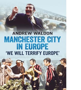 Manchester City in Europe: 'we Will Terrify Europe'
