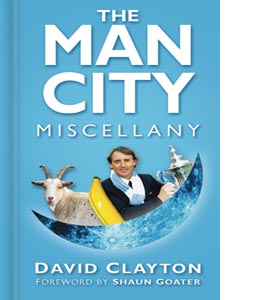 Manchester City The Man City Miscellany book (HB)