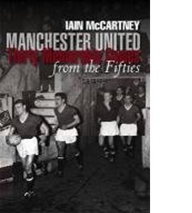 Manchester United: Thirty Memorable Games from the Fifties (HB)