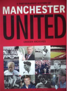 Manchester United (Unseen Archives)