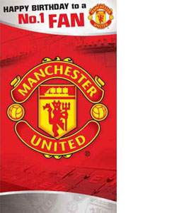 Manchester Utd Happy Birthday to a No.1 Fan Greeting Card