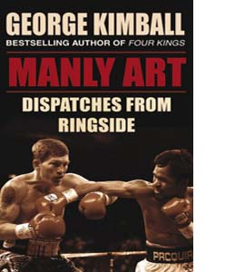 Manly Art: Dispatches From Ringside