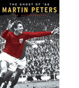 Martin Peters - The Ghost Of 66 (HB)