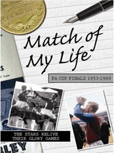Match of My Life - FA Cup Finals 1953-1969 (HB)