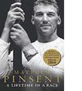 Matthew Pinsent - A Lifetime In A Race (HB) (Signed Copy)