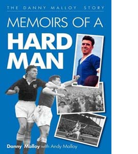 Memoirs of a Hard Man: The Danny Malloy Story