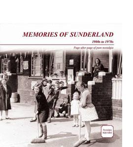 Memories of Sunderland: 1900s to 1970s