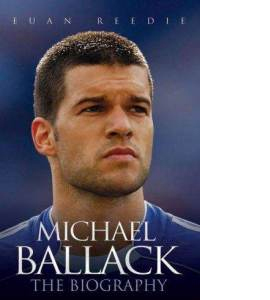 Michael Ballack - The Biography (HB)