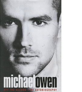 Michael Owen - Off The Record - My Autobiography (HB)
