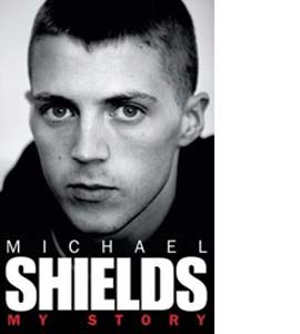 Michael Shields: My Story