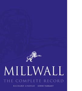 Millwall: The Complete Record (HB)