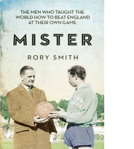 Mister: The Men Who Gave The World The Game (HB)