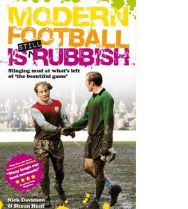 Modern Football is Still Rubbish: Slinging mud at what's left of
