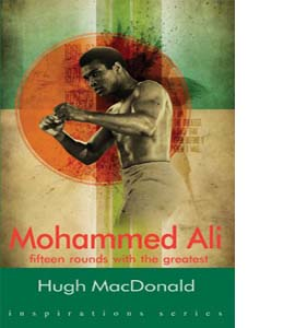 Mohammed Ali: Fifteen Rounds with the Greatest