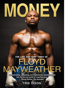 Money: The Life Fast Times of Floyd Mayweather