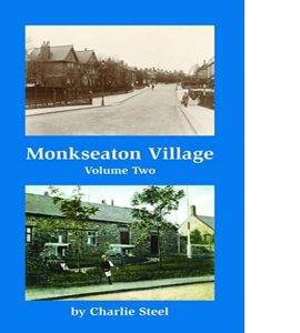 Monkseaton Village Volume Two