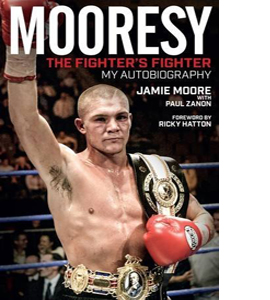 Mooresy: The Fighters' Fighter (HB)...