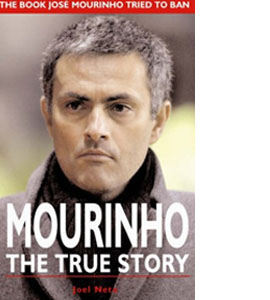 Mourinho - The True Story