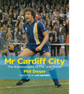 Mr Cardiff City : The Autobiography of Phil 'Joe' Dwyer