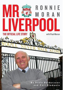 Mr Liverpool Ronnie Moran, The Official Life Story (HB)