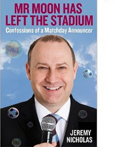 Mr Moon Has Left The Stadium: Confessions Of Matchday Announcer