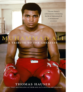 Muhammad Ali: A Tribute To the Greatest (HB)