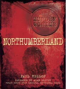 Murder & Crime Northumberland