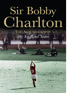 My England Years: The Autobiography (HB)