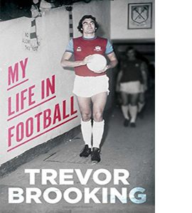 My Life in Football - Trevor Brooking Autobiography (HB)