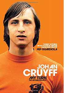 Johan Cruyff My Turn: The Autobiography (HB)