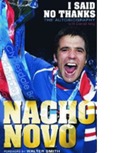 Nacho Novo - I Said No Thanks - The Autobiography