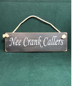 Nee Crank Callers (Sign)