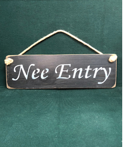 Nee Entry (Wooden Sign)
