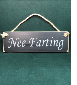 Nee Farting (Wooden Sign)