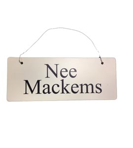 Nee Mackems (Wooden Sign)
