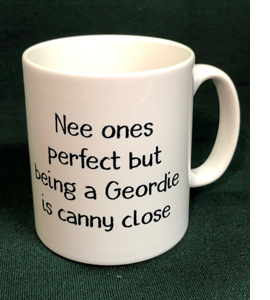 Nee Ones Perect But Being A Geordie Is Canny Close (Mug)
