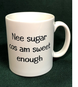 Nee Sugar Cos Am Sweet Enough (Mug)