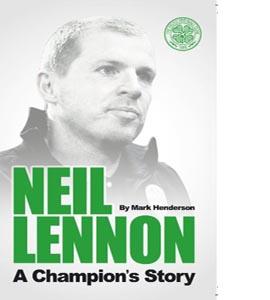 Neil Lennon - A Champions Story