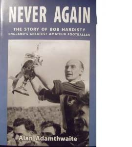 Never Again: The Story Of Bob Hardisty (HB)