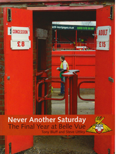 Never Another Saturday: The Final Year at Belle Vue (HB)