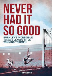 Never Had It So Good: Burnley's 1959/60 League Title Triumph