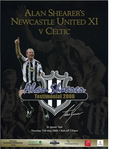 Alan Shearer Testimonial Newcastle v Celtic 05/06 (Programme)