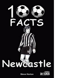 Newcastle United: 100 Facts