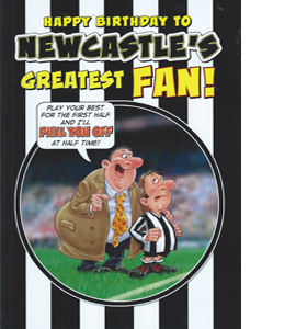 Newcastle's Greatest Fan 1 (Greeting Card)