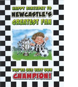 Newcastle's Greatest Fan 3 (Greeting Card)
