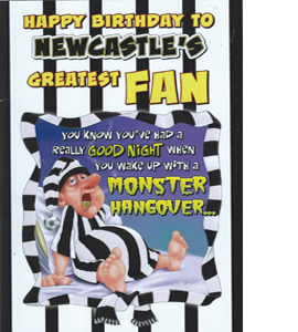 Newcastle's Greatest Fan 8 (Greeting Card)
