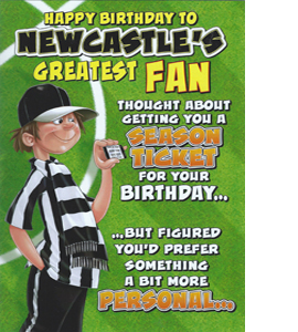 Newcastle's Greatest Fan 11 (Greeting Card)